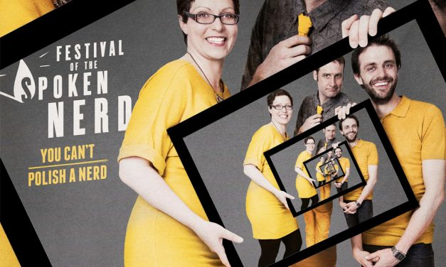 You Can't Polish a Nerd – Festival of the Spoken Nerd UK Tour