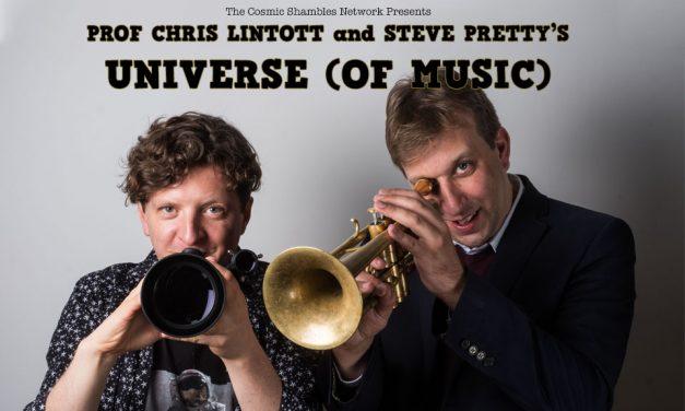 Prof Chris Lintott & Steve Pretty's Universe (of Music)