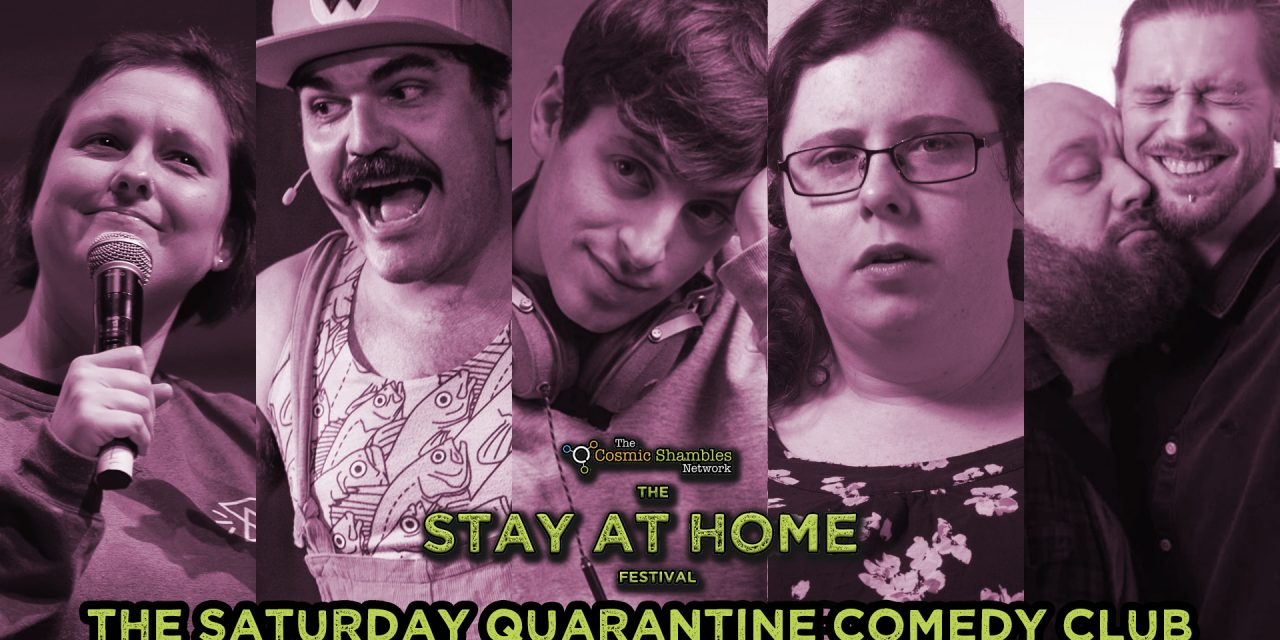 The Quarantine Comedy Club – April 4th
