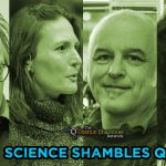 Matthew Cobb and Anjali Goswami – Science Shambles June 28th