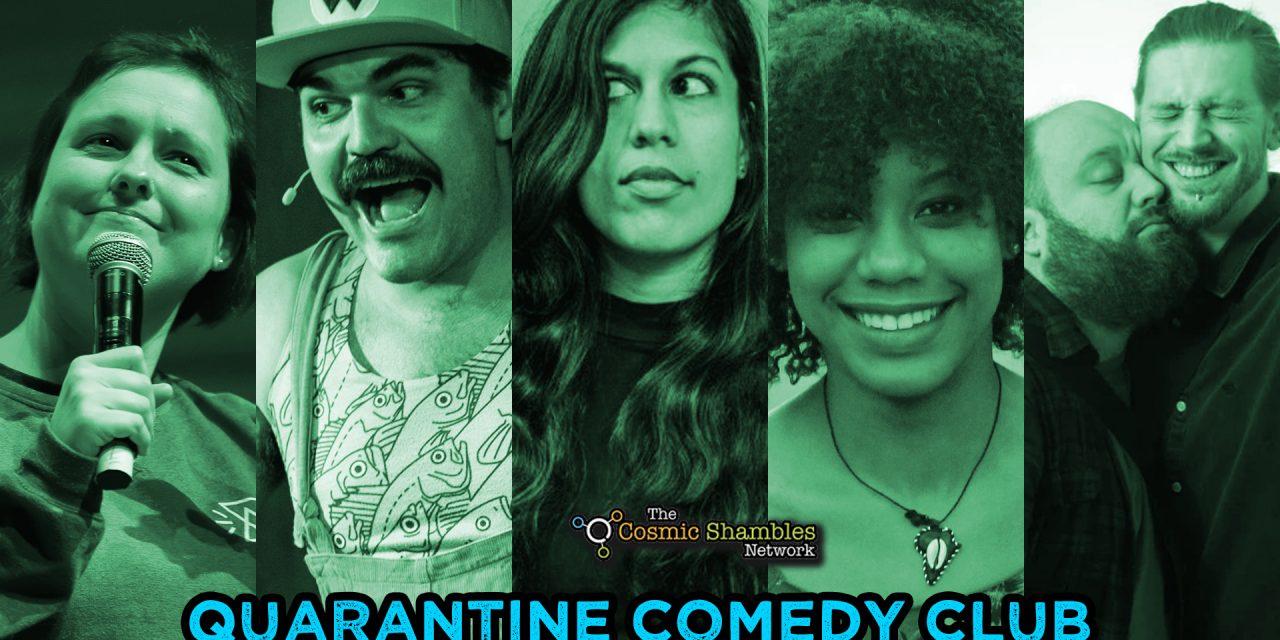 Quarantine Comedy Club – July 10th