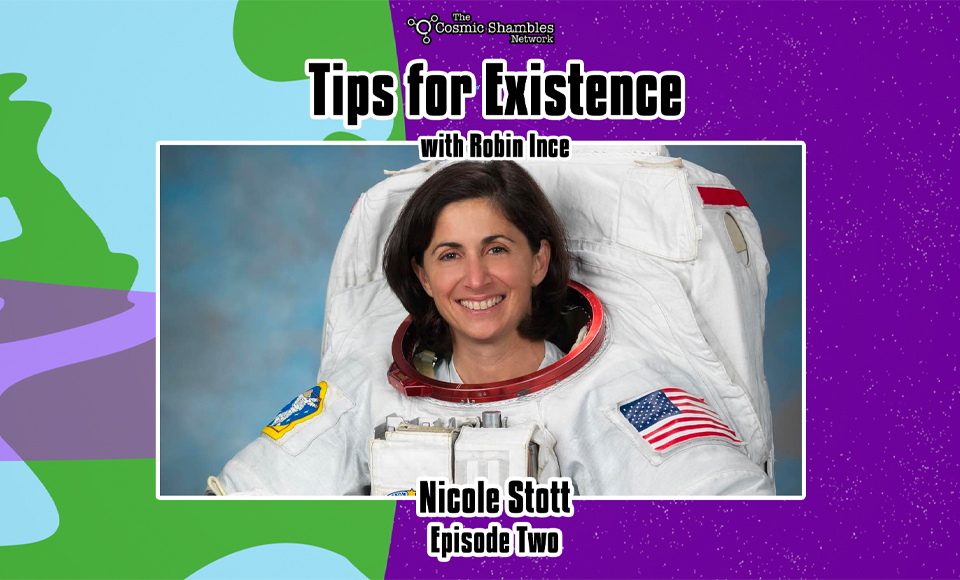 Nicole Stott – Tips for Existence