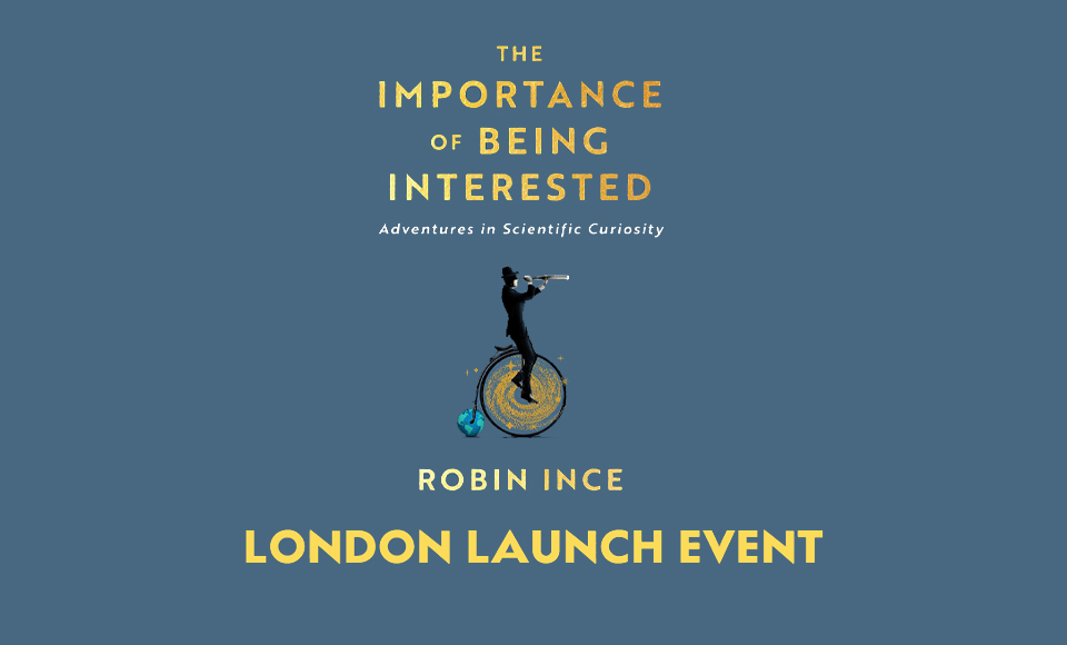 The Importance of Being Interested – Special London Event