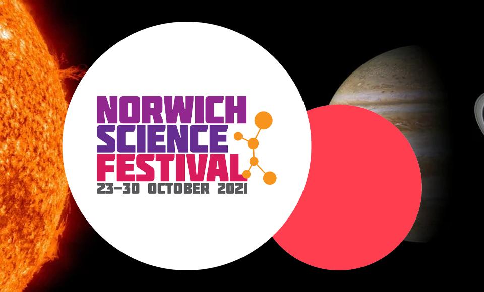 Norwich Science Festival 2021 – Cosmic Shambles Events